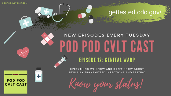 Episode 12 of the Pod Pod Cvlt Cast Podcast discussing STI testing. Podcast about polyamory and kink.