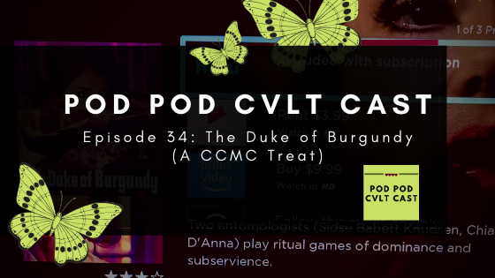 Enjoy fourth episode of the PATREON EXCLUSIVE Cvlt Cast Media Club is a urine-filled, lesbian fever dream. We watched The Duke of Burgundy and Chastain got aroused, Erik was bored, Hannah was smartly analytical, and Max was mad that there weren't any Dukes. You know how we roll.