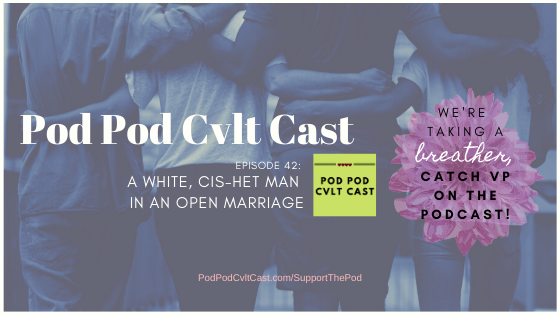 "Pod Pod Cvlt Cast Episode 1 ""A Kinsey Hero"" new episodes every Tuesday. Podcast about polyamory and kink."